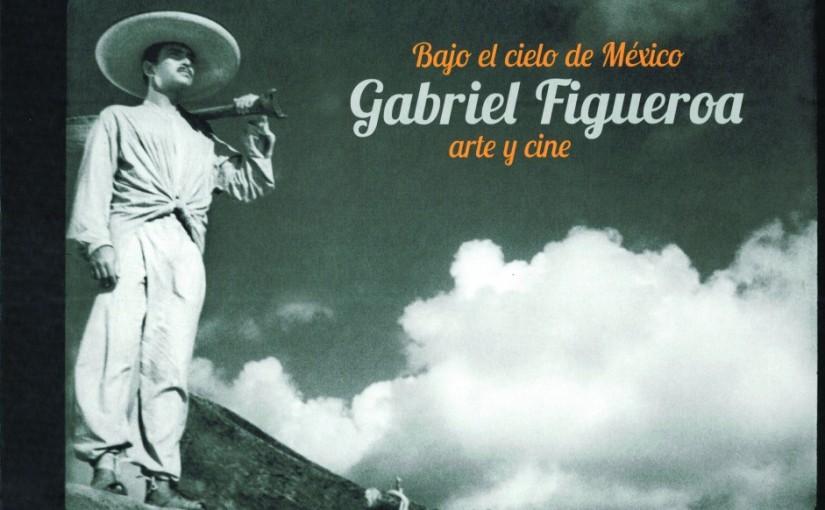 Bajo el cielo de GabrielFigueroa
