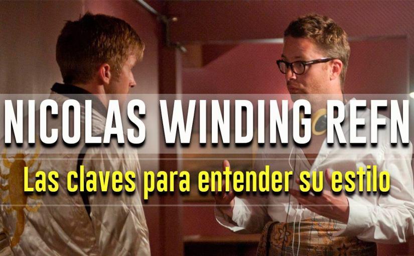 Nicolas Winding Refn: Las claves para entender suestilo